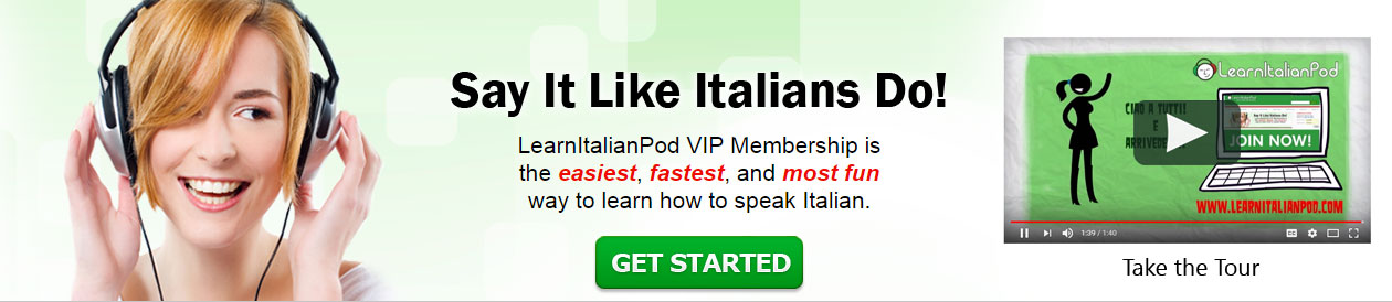 LearnItalianPod VIP Membership is the Easy, Fast, and Fun Way to Learn How to Speak Italian